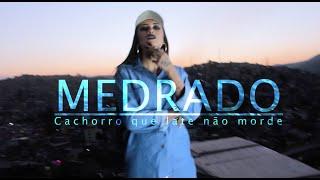 MEDRADO - Cachorro Que Late Não Morde (Videoclipe Oficial)
