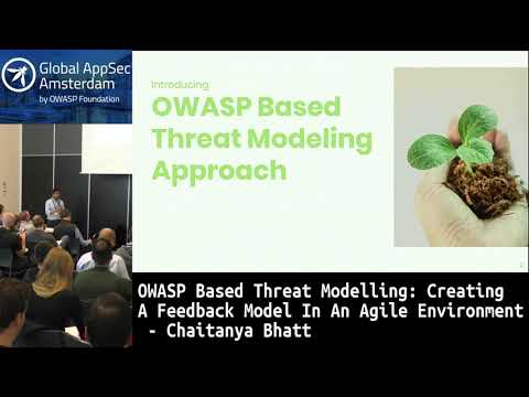 OWASP Based Threat Modelling: Creating A Feedback Model In An Agile Environment - Chaitanya Bhatt