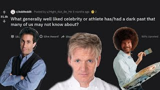 Celebrities With A Dark Past You Don't Know About! (Reddit Stories r/AskReddit)