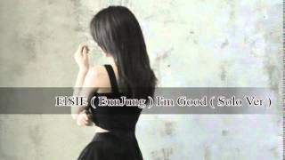 ELSIE ( 은정 ) I'm Good -Solo Ver (  Audio )