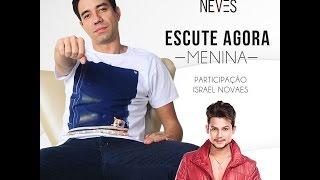 Renato Neves Part.Israel Novaes - Menina (Clipe Oficial) | LANÇAMENTO 2016