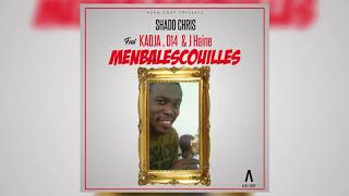 Shado Chris - Menbalescouilles Feat. Kadja D14 & J Haine width=