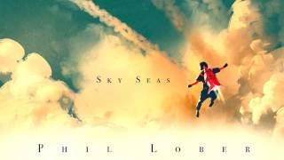 Phil Lober - Sky Seas (Epic Positive Heroic Unique Uplifting)