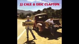 Eric Clapton & JJ Cale- The Road to Escondido (full album) width=