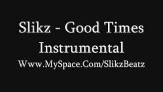 Slikz - Good Times Instrumental
