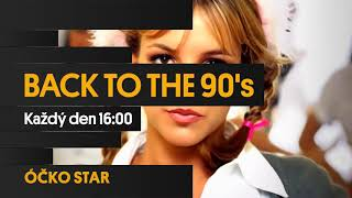 ÓČKO STAR: BACK TO THE 90´s! Každý den od 16:00