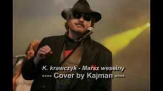Marsz weselny - Krzysztof Krawczyk cover Kajman30PL