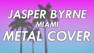Jasper Byrne - Miami Metal Cover