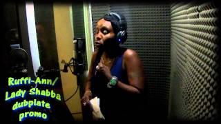 RUFFI ANN aka Lady Shabba dubplate promo @ dainjamentalz u$a 4