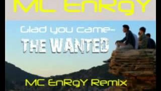 MC EnRgY | Glad You Came | The Wanted | DJ Dubstep |