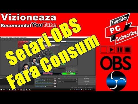 Setari OBS Pentru Consum Redus Si Fara Lag
