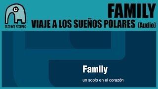 FAMILY - Viaje A Los Sueños Polares [Audio]