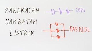 Rangkaian Hambatan Listrik - Seri & Paralel - Fisika Kelas X