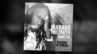 Mavado - The Truth (Ghetto) Young Vibez Productions