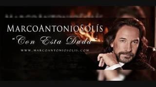Marco Antonio Solis Con Esta Duda Nuevo 2017