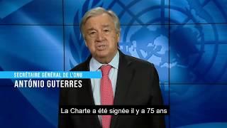 Le Secrétaire Général au 75eme Anniversaire de la signature de la Charte de l'ONU