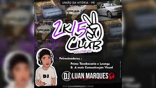 2K15 Club (Volume 05) - Dj Luan Marques