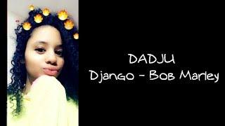 Dadju - Bob Marley - Django 👻Laetitia373👻
