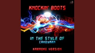 Knockin' Boots (In the Style of Candyman) (Karaoke Version)