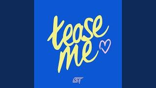 Tease Me (feat. Kemikal)