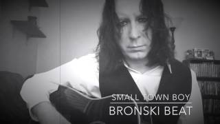 Small Town Boy by Bronski Beat