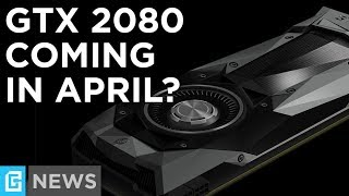GTX 2080 Rumored For April, Isn't Volta?!