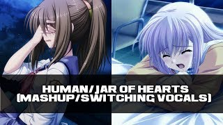 『Nightcore』- Human/Jar Of Hearts (Mashup/Switching Vocals)