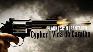 Cypher - Vida do Caralho  | SR: N | PLANK | SANTSLOW |   [Prod.: Thug Record's]