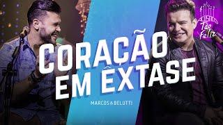 Marcos & Belutti - Coração em Êxtase | DVD Acústico Tão Feliz