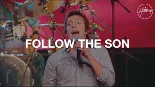 Follow the Son - Hillsong Worship
