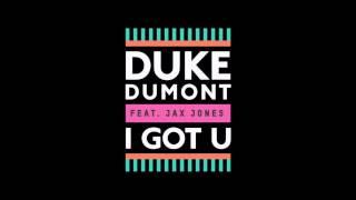 Duke Dumont - I Got U  ft. Jax Jones (audio)