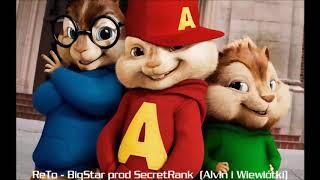 ReTo   BigStar prod SecretRank  (Alvin i Wiewiórki)