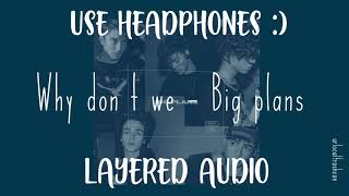 Big Plans - Why Don't We (layered audio)