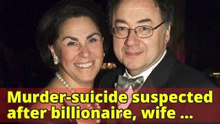 Murder-suicide suspected after billionaire, wife found dead in mansion