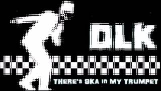 DLK - Alien - There's ska in my trumpet
