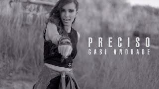 Gabbi - Preciso (Clipe oficial)