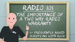 Radio 101 - The Importance of a two way radio warranty