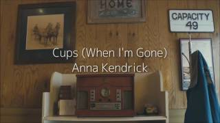Cups (When I'm Gone) - Anna Kendrick (日本語字幕)