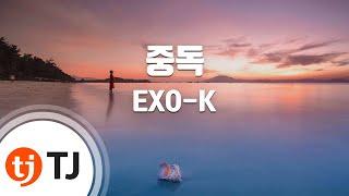 [TJ노래방] 중독 - EXO-K (Overdose - EXO-K) / TJ Karaoke