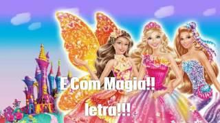 Barbie E Com Magia Letra