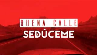 Sedúceme Buena Calle Lyric Video