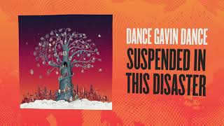 Dance Gavin Dance - Suspended In This Disaster
