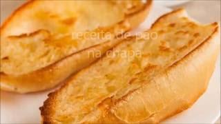 Receita de pão na chapa