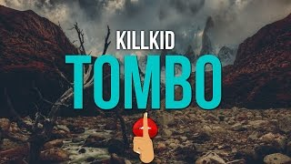KillKid - Tombo