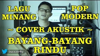 Bayang Bayang Rindu (cover) Buce Zerky