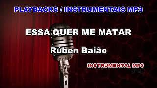 ♬ Playback / Instrumental Mp3 - ESSA QUER ME MATAR - Rúben Baião
