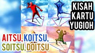 KISAH KARTU YUGIOH - SIAPAKAH AITSU, KOITSU, SOITSU, DOITSU ??