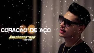 Coração de Aço - Hungria Hip Hop (ACÚSTICO) ♪♫ Lançamento 2017