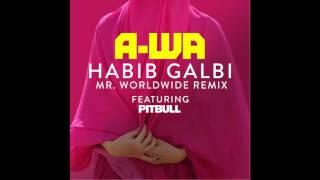 A-Wa - Habib Galbi (Feat. Pitbull) [Mr. Worldwide Remix]