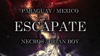 NECROS - ESCAPATE FEAT BRIAN BOY (PROD. DANNY E.B.)